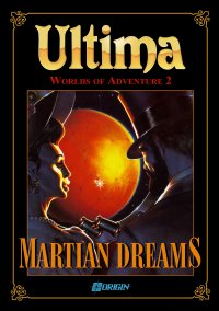 Обложка Ultima: Worlds of Adventure 2 - Martian Dreams