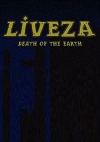 Обложка Liveza: Death of the Earth