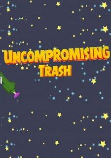 Uncompromising Trash