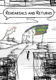 Rehearsals and Returns