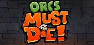 Orcs Must Die. Видео #8