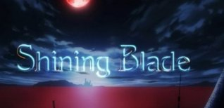 Shining Blade. Видео #1