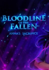Обложка Bloodline of the Fallen: Anna's Sacrifice