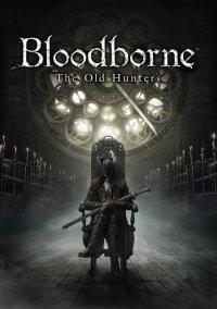 Bloodborne: The Old Hunters – фото обложки игры