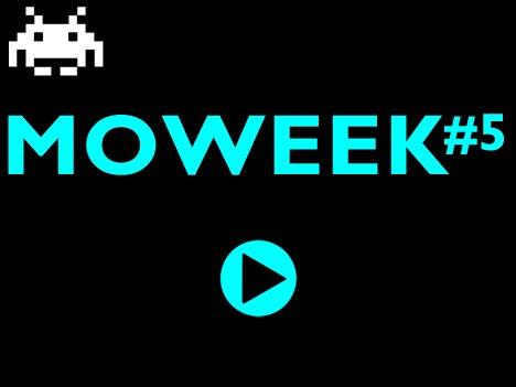 Moweek #5
