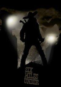 Six Miles Under – фото обложки игры