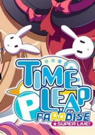 Time Leap Paradise SUPER LIVE!