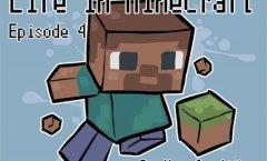 Life in Minecraft. Episode 4