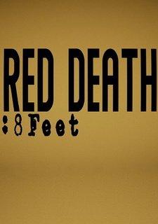 Red Death: 8Feet